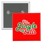 YOU CAN JINGLE MY BELLS BUTTON