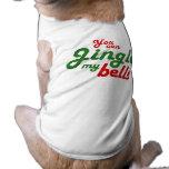 YOU CAN JINGLE MY BELLS -.png Dog Tee Shirt