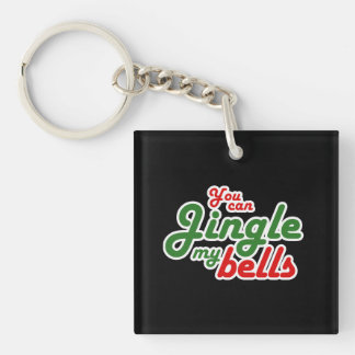 YOU CAN JINGLE MY BELLS -.png Double-Sided Square Acrylic Keychain