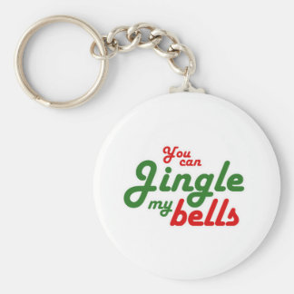 YOU CAN JINGLE MY BELLS -.png Basic Round Button Keychain