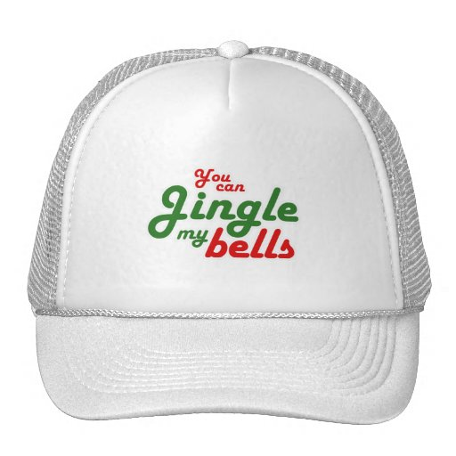 YOU CAN JINGLE MY BELLS -.png Trucker Hat