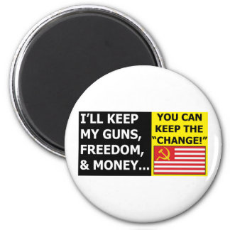 You Can Keep The Change 2 Inch Round Magnet