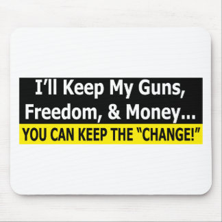 "You Can Keep The ""Change"" Mouse Pad"