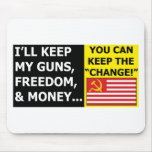 You Can Keep The Change Mouse Pads