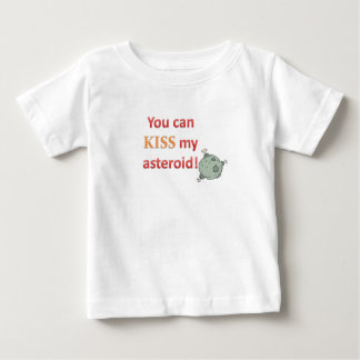 You Can Kiss My Asteroid Baby T-Shirt
