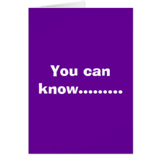 You can know......... card