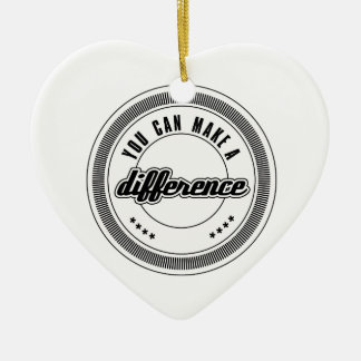 you can make a difference... ceramic ornament