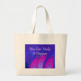 You Can Make It Happen Tote Bag