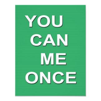 """You Can me Once Invitación 4.25"""" X 5.5"""""""