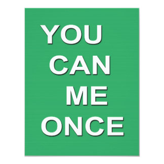 You CAN ME Once 4.25x5.5 Paper Invitation Card