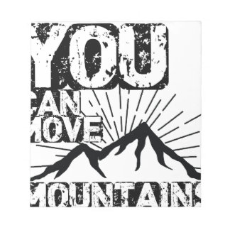you can move mountains notepad
