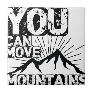 you can move mountains tile