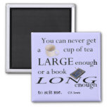 You can never get a cup of tea large enough.. 2 inch square magnet