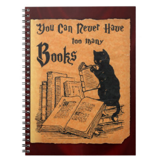 You Can Never Have Too Many Books Notebook