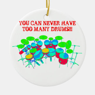You Can Never Have Too Many Drums Christmas Ornaments