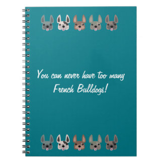 You can never have too many French Bulldogs Notebook