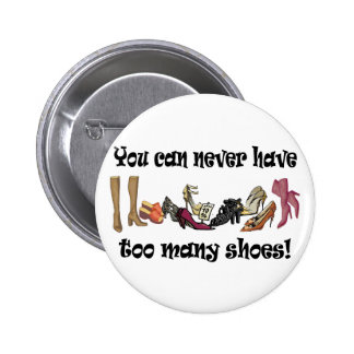 You can never have too many shoes T-shirts. Button