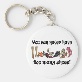 You can never have too many shoes T-shirts. Keychain