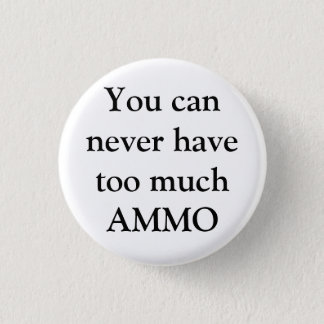 You can never have too much AMMO Button