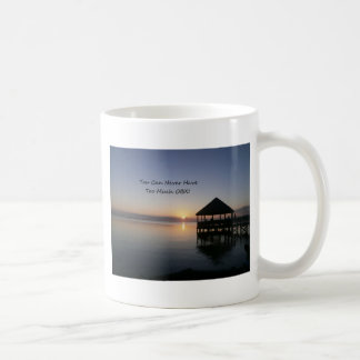 You can Never Have Too Much Outer Banks Coffee Mug