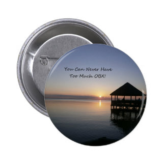 You can Never Have Too Much Outer Banks Pinback Button