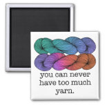 You Can Never Have Too Much Yarn Funny Knitting 2 Inch Square Magnet