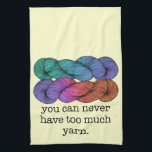 "You Can Never Have Too Much Yarn Funny Knitting Kitchen Towel<br><div class=""desc"">Is your knitting or crochet stash out of control? No, you can never have too much yarn. Let everyone know how much you love your stash with this funny saying for knitters that reads, &quot;you can never have too much yarn&quot; with an illustration of two rainbow colored hanks of yarn....</div>"