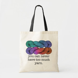 You Can Never Have Too Much Yarn Funny Knitting Tote Bag