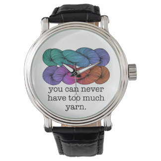 You Can Never Have Too Much Yarn Funny Knitting Wristwatch