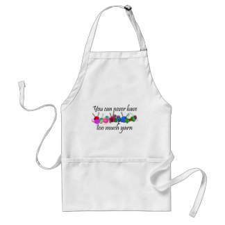 You can never have too much yarn T-shirts Apron