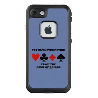 You Can Never Retire From The Game Of Bridge LifeProof FRĒ iPhone 7 Case