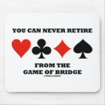 You Can Never Retire From The Game Of Bridge Mouse Pads