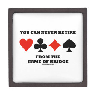You Can Never Retire From The Game Of Bridge Premium Jewelry Box