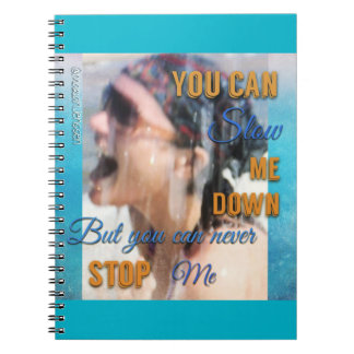 You can never stop me :)) spiral note book