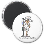 You can not cure stupidity! 2 inch round magnet