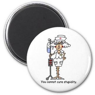 You can not cure stupidity! magnet