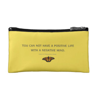You can not have a positive life  with a neg. mind makeup bag