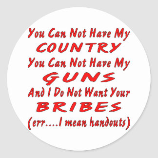 You Can Not Have My Country You Can Not Have My Classic Round Sticker