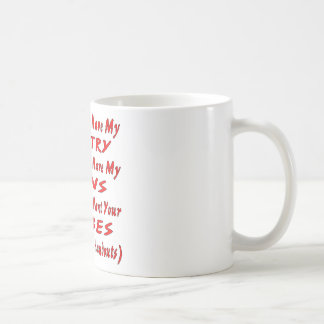You Can Not Have My Country You Can Not Have My Coffee Mug