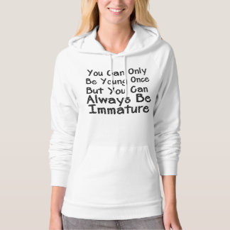 You Can Only By Young Once - Funny Quote Hoody