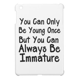 You Can Only By Young Once - Funny Quote iPad Mini Covers