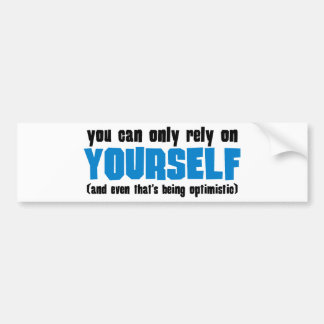 You Can Only Rely on Yourself Car Bumper Sticker