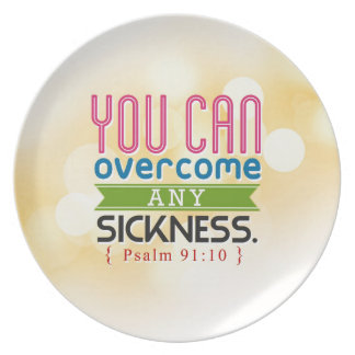 You can overcome any sickness party plate