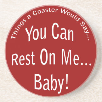 You Can Rest On Me...Baby Coaster