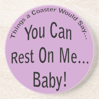 You Can Rest On Me...Baby Lt. Coaster