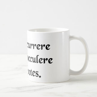 You can run, but you can't hide. coffee mug