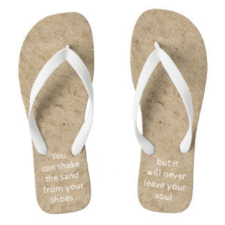 You can shake the Sand from your Shoes... Flip Flops