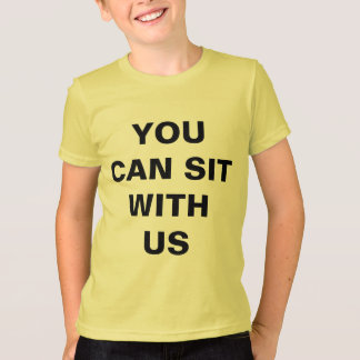 You Can Sit With Us T-Shirt - Inclusion Project