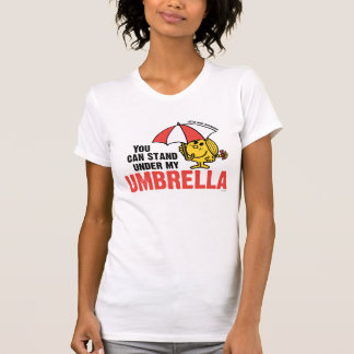 You Can Stand Under My Umbrella T Shirt