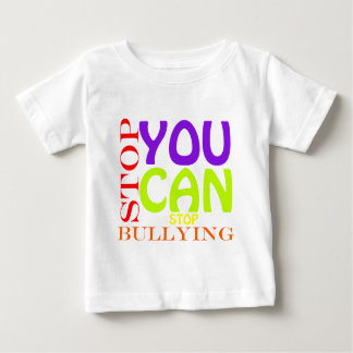 You Can Stop Bullying Baby T-Shirt